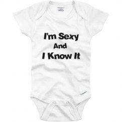 Sexy And Know It Onesie
