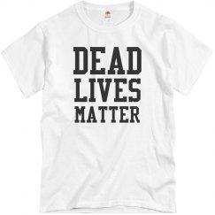 Dead Lives Matter