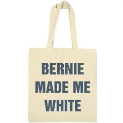 Bernie Made Me White Apparel