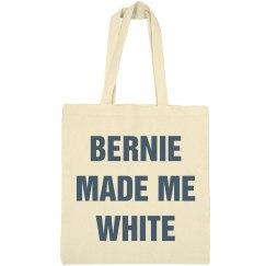 Bernie Made Me White Apparel