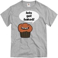 Lets Get Baked!