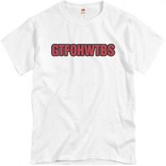 GTFOHWTBS