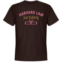 Harvard Law Funny College Tshirt