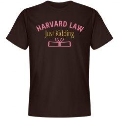 Harvard Law Funny College Tshirt
