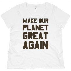 Make our planet great again brown plus size shirt.