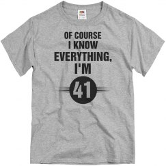 Of course I know everything I'm 41
