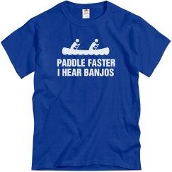 Paddle Faster Hear Banjos