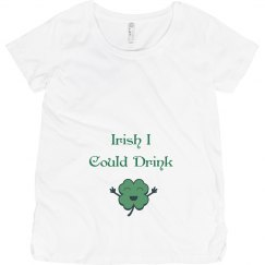 Irish I Could Drink St Patricks Maternity Top