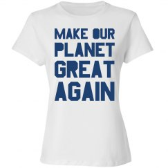 Make our planet great again blue women's shirt.