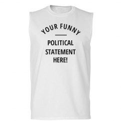 Custom Funny Political Statements