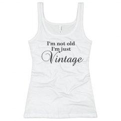 I'm not old I'm just vintage