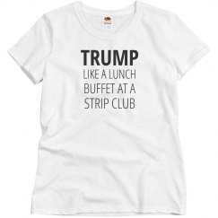 Trump's A Buffet At Strip Club