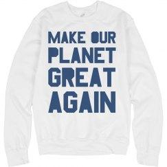 Make our planet great again blue sweatshirt.