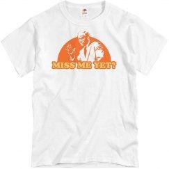 Miss Me Yet? Orange