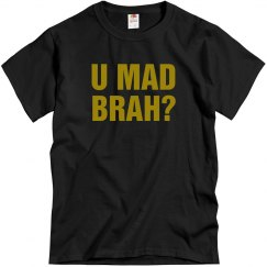 U Mad Brah? Gold Text