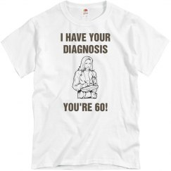 I have your diagnosis