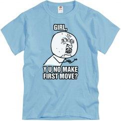 Y U No Make First Move