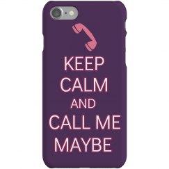 Keep Calm Call Me Maybe