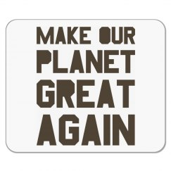Make our planet great again brown mousepad.