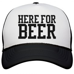 Here For The Beer Hat