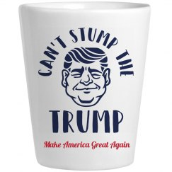 Can't Stump Trump Shot Glass