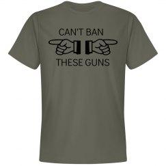 Can't Ban These Guns