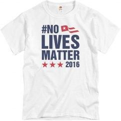 No Lives Matter 2016