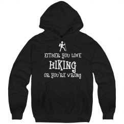 Either Love Hiking Or Your Wrong