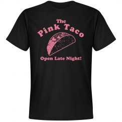 The Pink Taco: Open Late Night