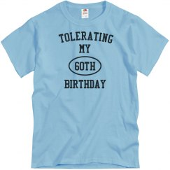 Tolerating 60th birthday