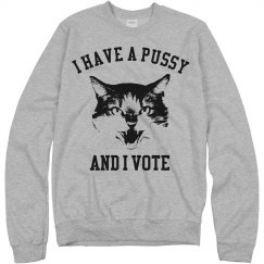 I Have A Pussy And I Vote