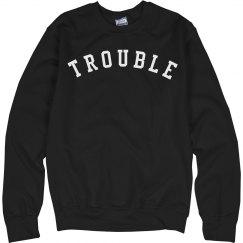 I'm A Big Trouble Maker