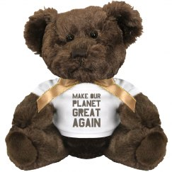 Make our planet great again brown teddy bear.
