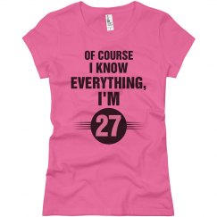 Of course I know everything I'm 27
