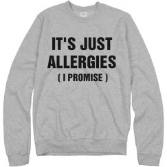 It's Allergies, I Promise
