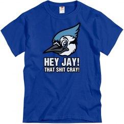 That Hit Cray Jay Head