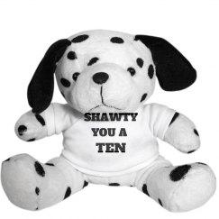 Shawty You a Ten Valentine Teddy
