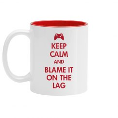 Keep Calm And Blame It On The Lag