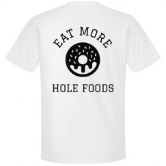 Everyone Needs More Hole Foods