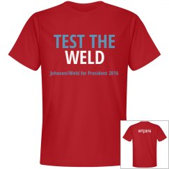 TEST THE WELD #FTJ2016 T-Shirt