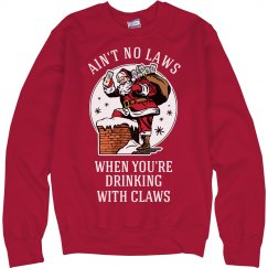 Aint No Laws When You're Drinking With Claws