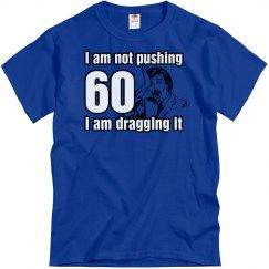 Not Pushing 60