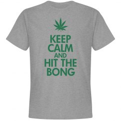 Keep Calm Hit The Bong