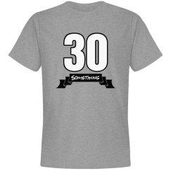 30 something birthday shirt