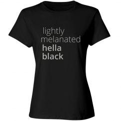Lightly Melanated, Hella Black (Alternate)