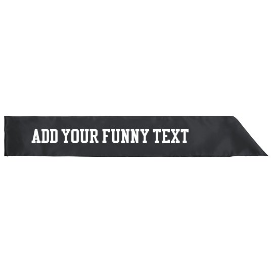 Add Funny Text to a Custom Sash