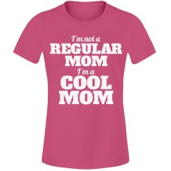 Regular Mom Cool Mom
