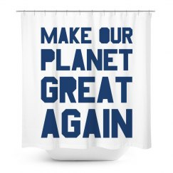 Make our planet great again blue shower curtain.