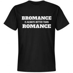 Bromance Is Better