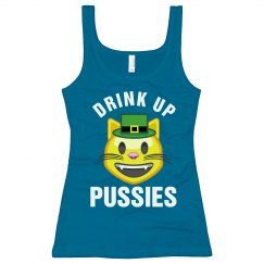 Drink Up Pussies Patty Cat Pun